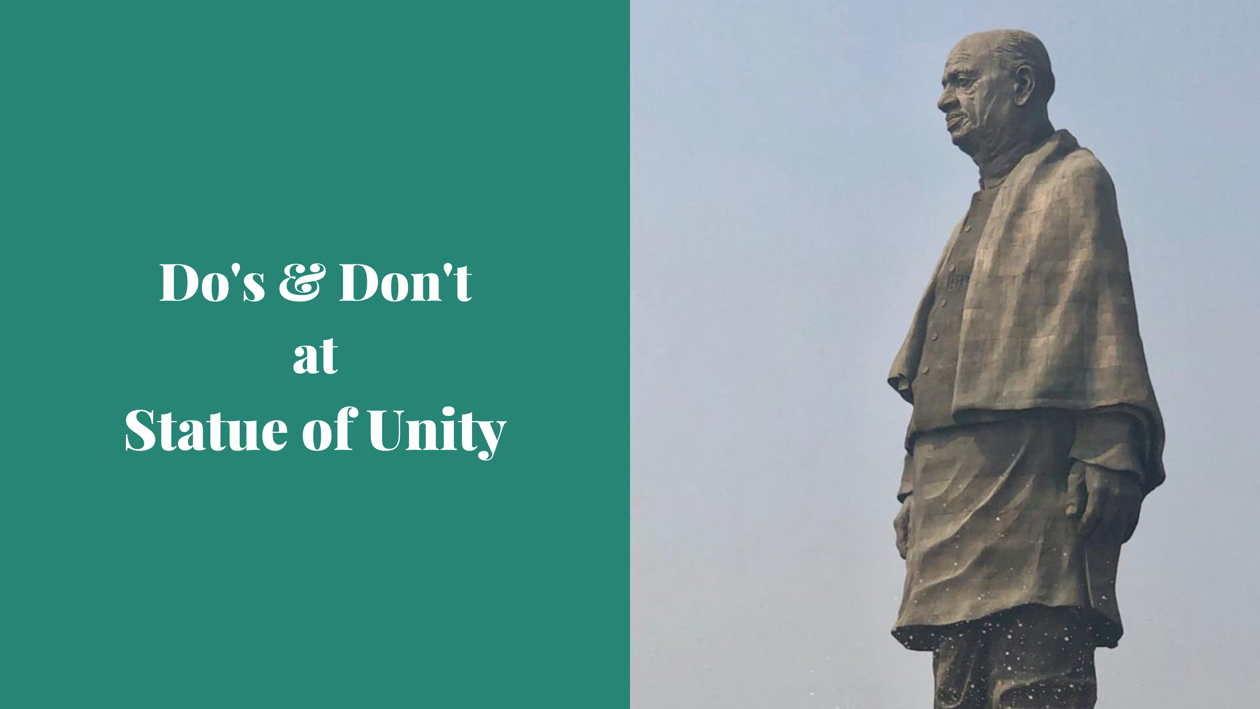 Do's and Don't at Statue of Unity